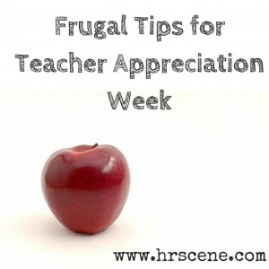 frugal tips for teacher appreciation week